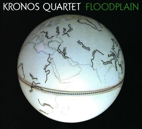 Floodplain – Kronos Quartet