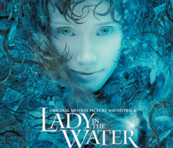 Lady in the Water (Film Score) – James Newton Howard