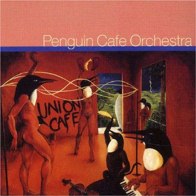 Union Cafe – Penguin Cafe Orchestra