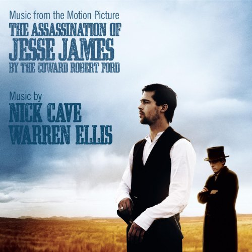 The Assassination of Jesse James by the Coward Robert Ford (Film Score) – Nick Cave and Warren Ellis
