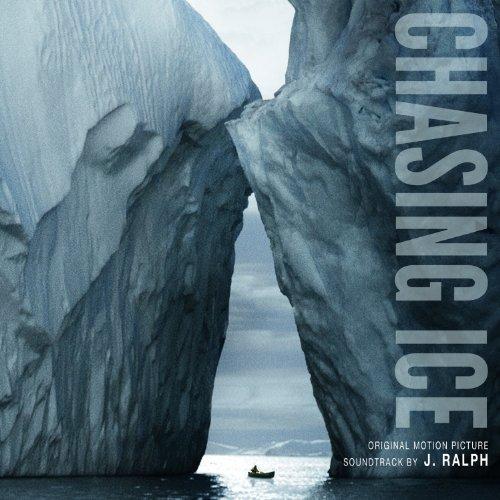 Chasing Ice (Film Score) – J. Ralph