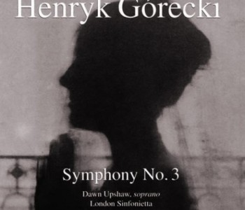 Henryk Górecki – Symphony No. 3, Symphony of Sorrowful Songs