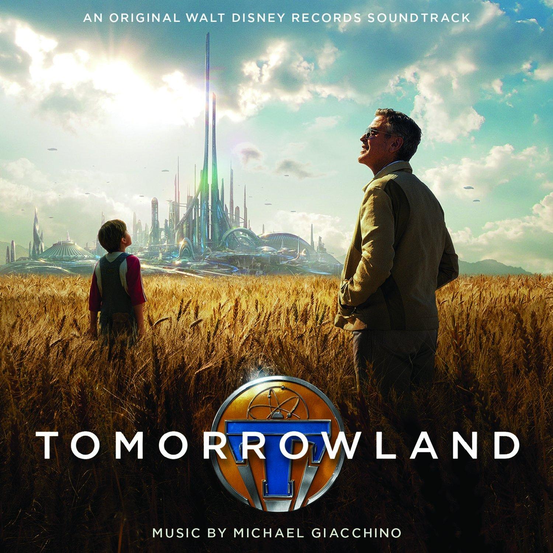 Tomorrowland (Film Score) – Michael Giacchino