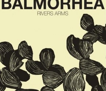 Rivers Arms (post-rock) – Balmorhea