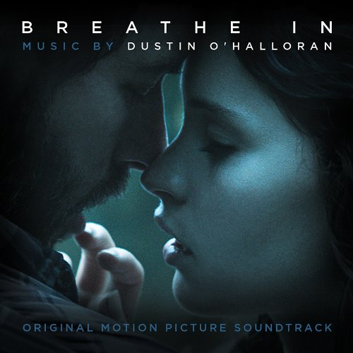 Breathe In (Film Score) – Dustin O'Halloran
