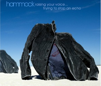 Raising Your Voice…Trying to Stop an Echo (Ambient) – Hammock