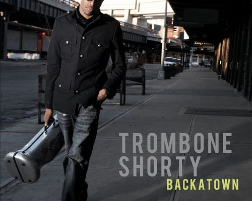 More for Your Muse: Backatown by Trombone Shorty
