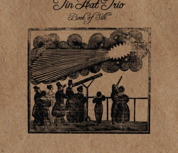 Book of Silk – Tin Hat Trio
