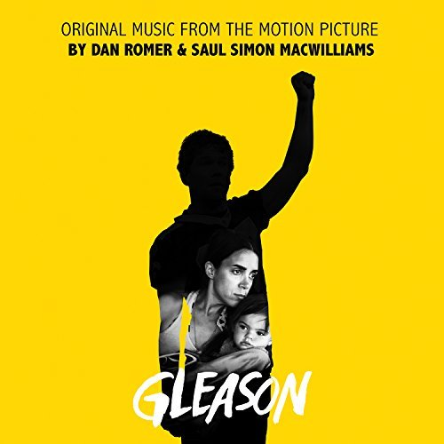 Gleason (Film Score) – Dan Romer & Saul Simon MacWilliams